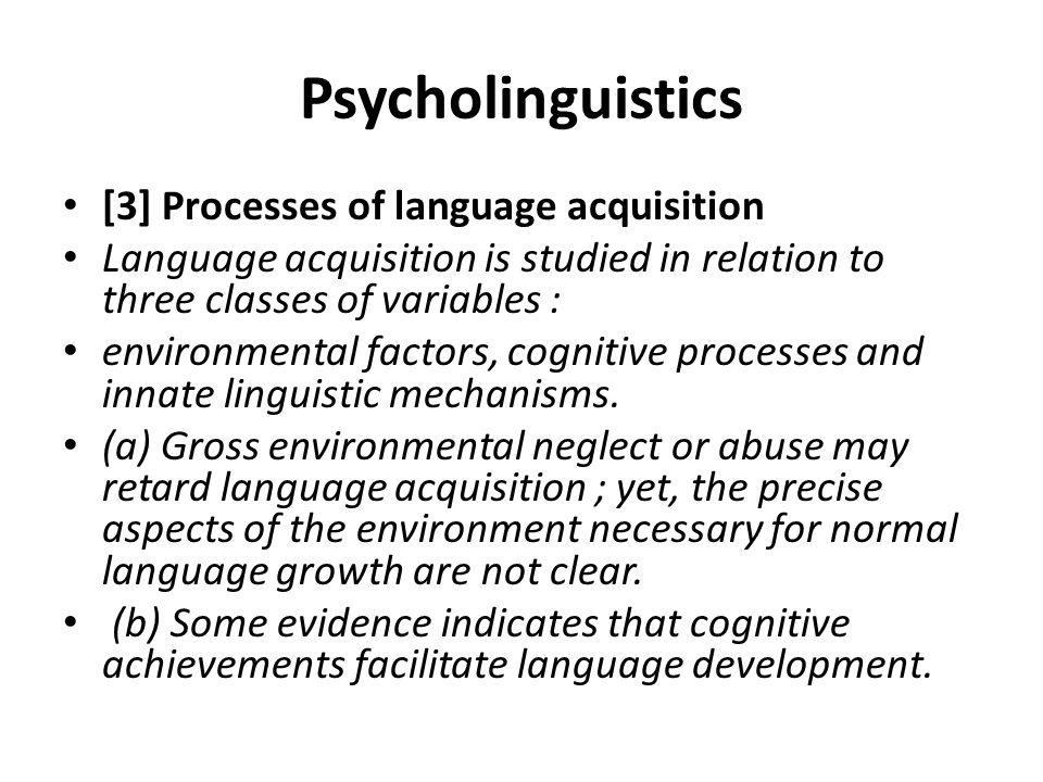 Psycholinguistics [3] Processes of language acquisition
